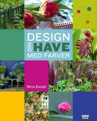 Nina Ewald: Design din have med farver